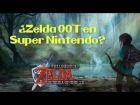 Video: ¿Zelda Ocarina of Time en SNES? - CURIOZELDA #21