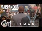 Video: HITMAN | MARRAKECH | En Español | PARTE I | CAZADOR CAZADO