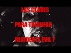 Video: LAS CLAVES DE RESIDENT EVIL 7