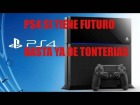Video: PS4 SI TIENE FUTURO
