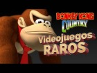 V�deo: Videojuegos Raros - Donkey Kong Country