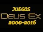 V�deo: Juegos De: Deus Ex (2000-2016)
