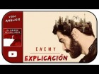 Video: ENEMY: Explicación | [Vídeo análisis]