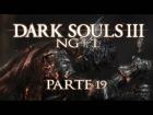 V�deo: DARK SOULS 3 - NG+ 1 ESPA�OL - Parte 19: �Malditas serpientes!