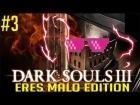 V�deo: Dark Souls 3: ERES MALO EDITION | Momentos Divertidos #3