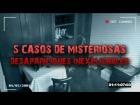 V�deo: 5 Casos de Misteriosas Desapariciones que Nunca se Pudieron Explicar
