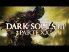 V�deo: DARK SOULS 3 GAMEPLAY ESPA�OL - �ltimo testigo #20